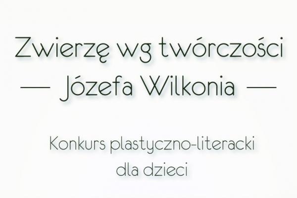 Zwierzę wg twórczości Józefa Wilkonia - konkurs