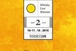 WHISKY LIVE WARSAW 10-11 października 2015