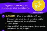 ENGLISH IN ACTION- zajęcia teatralne dla licealistów po angielsku!