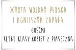 Dorota Wojdak-Płonka i Agnieszka Zapała gośćmi Klubu Klasy Kobiet z Piaseczna