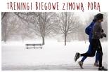 Treningi biegowe zimową porą