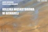 """Wystawa """"Kolejka Wąskotorowa w akwareli'"""
