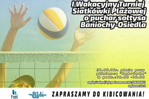 I Wakacyjny Turniej Siatkówki Plażowej w Baniosze