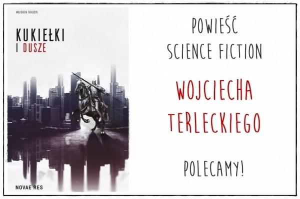 Kukiełki i dusze - powieść Wojciecha Terleckiego