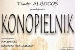 """Spektakl """"Konopielnik"""" Teatru Albocoś"""