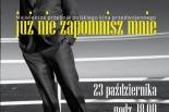 Koncert Tomasza Stockingera - Już nie zapomnisz mnie