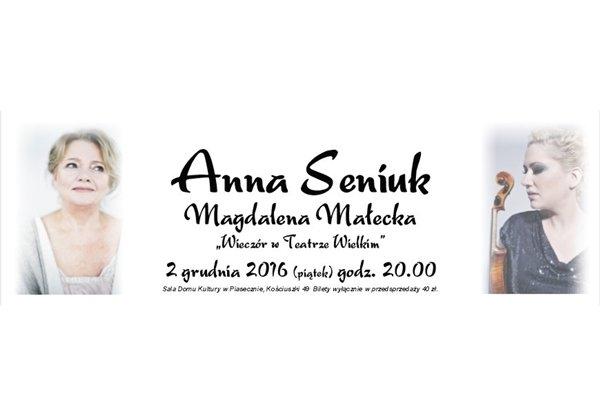 Anna Seniuk i Magdalena Małecka – Wieczór w Teatrze Wielkim