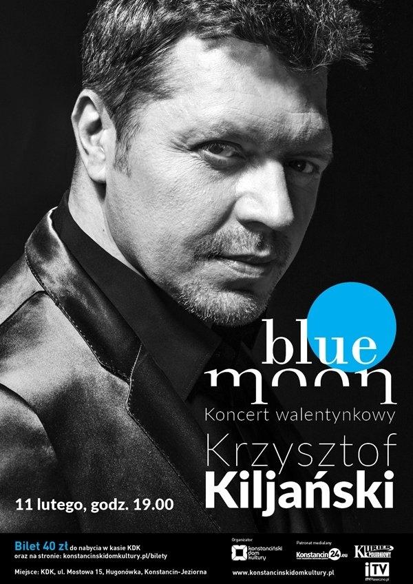 """RECITAL KRZYSZTOFA KILJAŃSKIEGO """"BLUE MOON"""""""