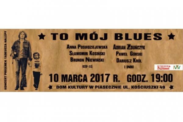 """""""To mój blues""""  – koncert piosenek Tadeusza Nalepy"""