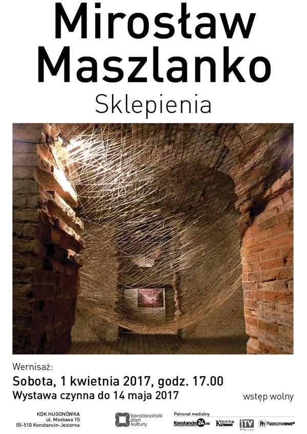Sklepienia - Wystawa rzeźb Mirosława Maszlanko