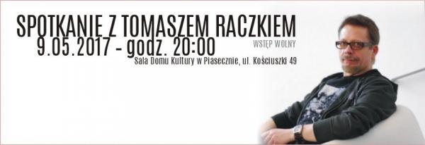 Spotkanie z Tomaszem Raczkiem
