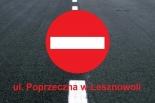 Zakaz wjazdu na ul.  Poprzeczną w Lesznowoli