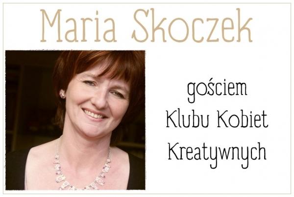 Maria Skoczek gościem Klubu Kobiet Kreatywnych