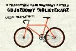 """Rajd rowerowy """"Odjazdowy Bibliotekarz"""""""