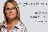 Magdalena Tylipska gościem Klubu Kobiet Kreatywnych