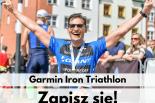Garmin Iron Triathlon 2018 – ruszyły zapisy!