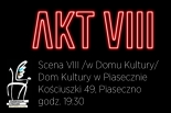 Scena VIII - spektakl teatru AKT VIII