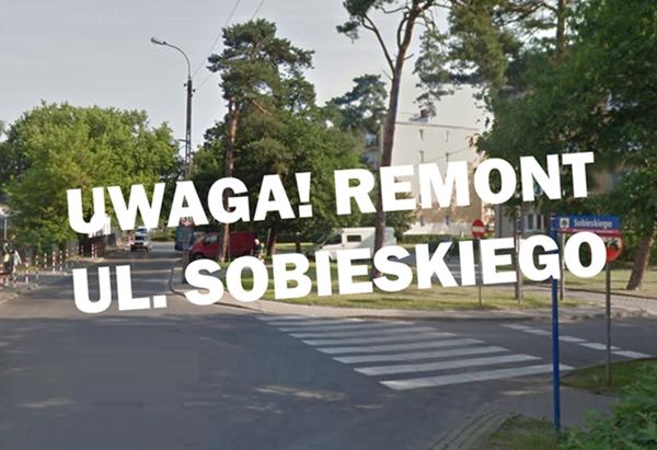 Remont i zmiana organizacji ruchu na ulicy Sobieskiego