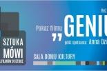 """Sztuka mówi – pokaz filmu """"Geniusz"""" i spotkanie z Anną Dziewit-Meller"""