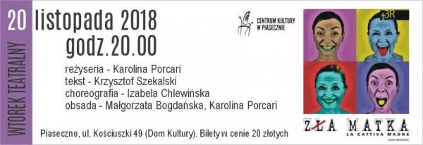 """WTOREK TEATRALNY - spektakl """"Zła Matka"""""""