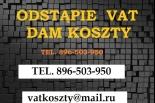 Dam Koszty-Odstąpię Koszty VAT Tel.616-417-906