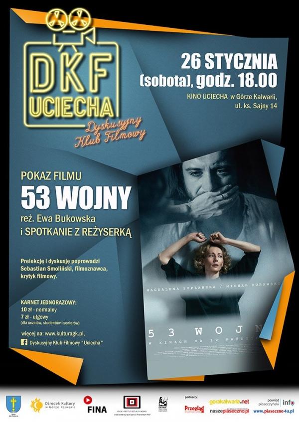 """DKF Uciecha: Pokaz filmu """"53 wojny"""" i spotkanie z reżyserką, Ewą Bukowską"""