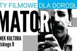 Warsztaty filmowe dla dorosłych AMATOR