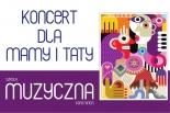 Dla Mamy i Taty - koncert