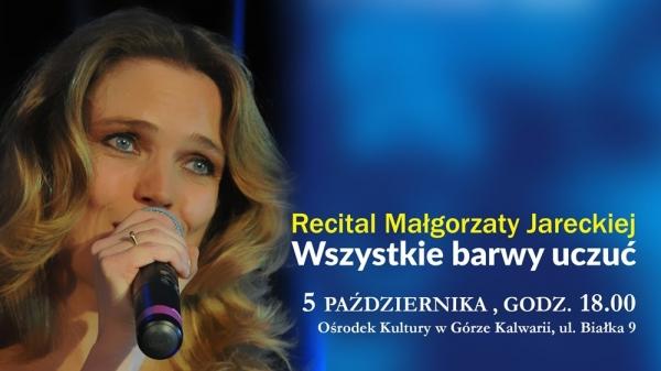 Wszystkie barwy uczuć - Recital Małgorzaty Jareckiej