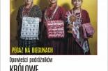 PEGAZ NA BIEGUNACH Opowieści podróżników – Królowe Gwatemali