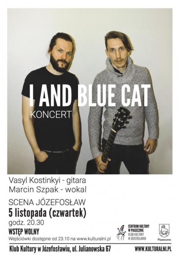 "SCENA JÓZEFOSŁAW Koncert ""I and Blue Cat"""