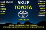 Skup aut TOYOTA Corolla Avensis Hiace Hilux Picnic Carina Land-Cruiser Raf-4 Yaris Auris i inne