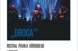 """Recital """"Droga"""" w wykonaniu Pawła Górskiego"""