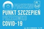 Rusza Punkt Szczepień Powszechnych w Piasecznie