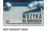 MUZYKA NA SKWERACH: Bartosz Smorągiewicz Ensemble